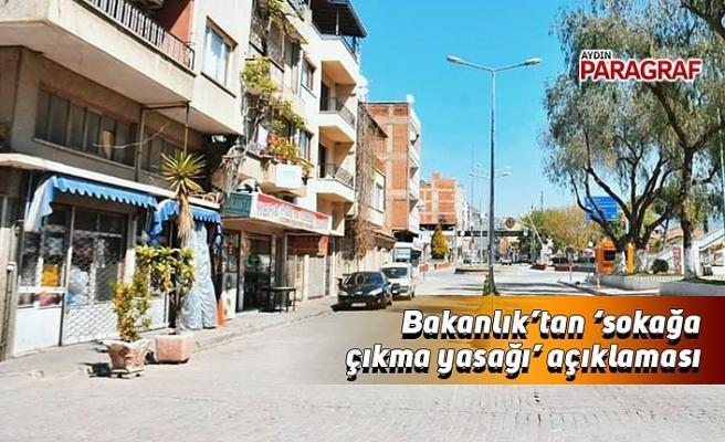 Bakanlık'tan 'sokağa çıkma yasağı' açıklaması