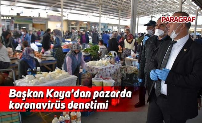 Başkan Kaya'dan pazarda koronavirüs denetimi
