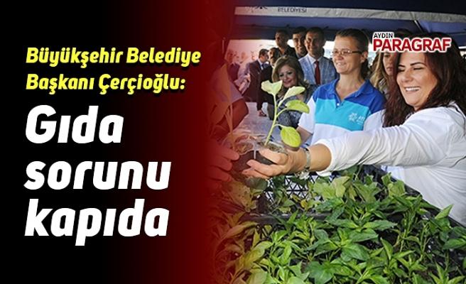 Büyükşehir Belediye Başkanı Çerçioğlu: Gıda sorunu kapıda