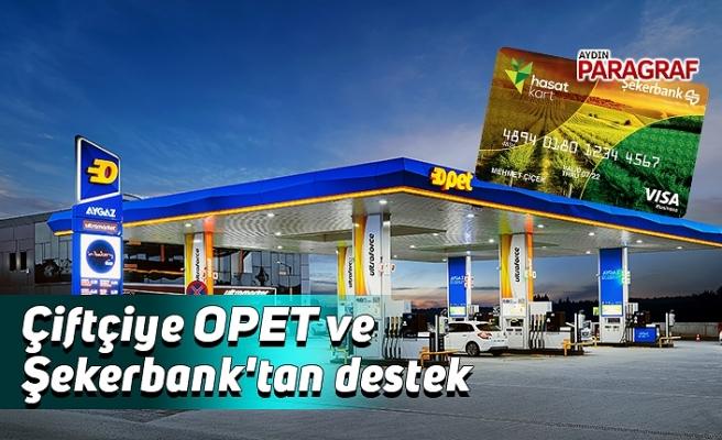 Çiftçiye OPET ve Şekerbank'tan destek