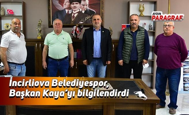 İncirliova Belediyespor, Başkan Kaya'yı bilgilendirdi