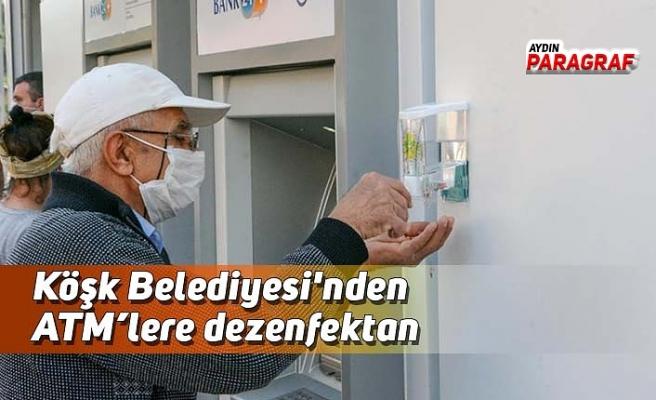 Köşk Belediyesi'nden ATM'lere dezenfektan