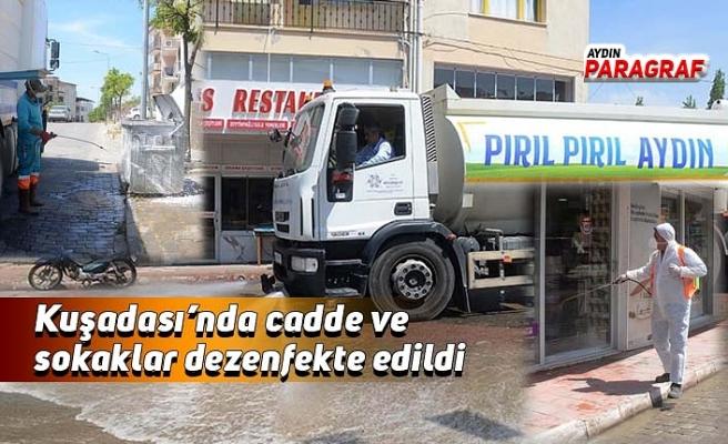 Kuşadası'nda cadde ve sokaklar dezenfekte edildi