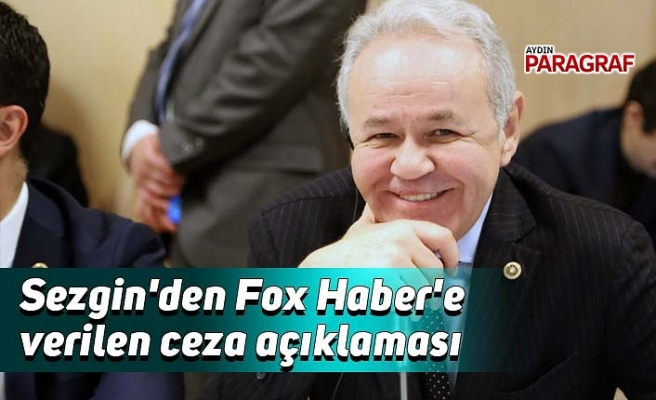 Sezgin'den Fox Haber'e verilen ceza açıklaması