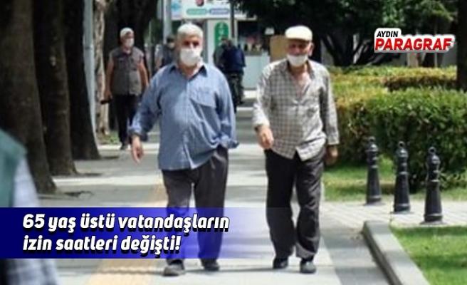 65 yaş üstü vatandaşların izin saatleri değişti!
