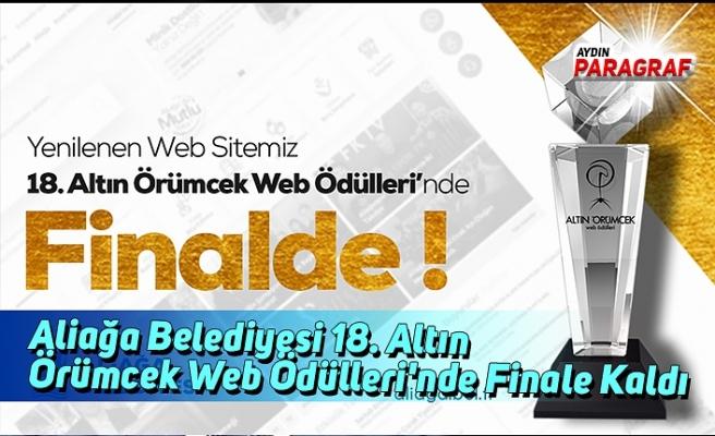 Aliağa Belediyesi 18. Altın Örümcek Web Ödülleri'nde Finale Kaldı