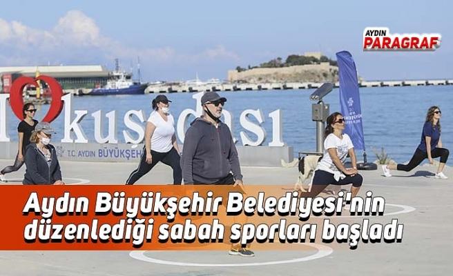 Aydın Büyükşehir Belediyesi'nin düzenlediği sabah sporları başladı