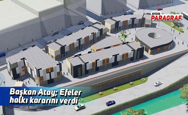 Başkan Atay; Efeler halkı kararını verdi