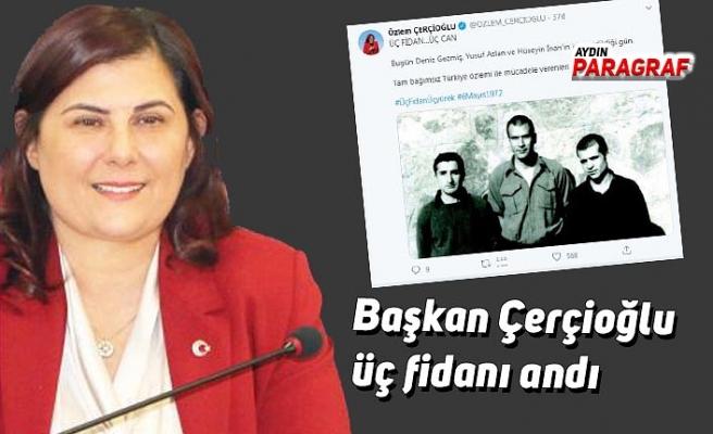 Başkan Çerçioğlu üç fidanı andı