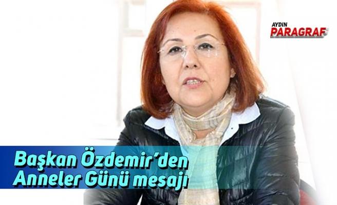 Başkan Özdemir'den Anneler Günü mesajı