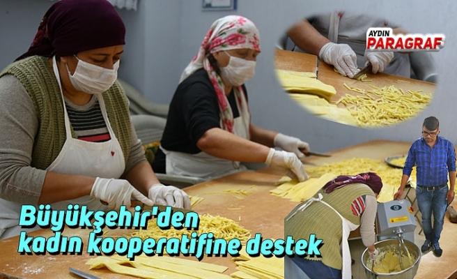 Büyükşehir'den kadın kooperatifine destek