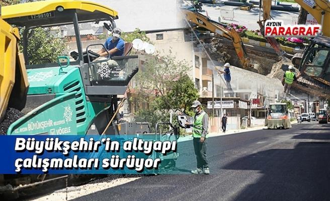 Büyükşehir'in altyapı çalışmaları sürüyor