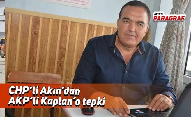CHP'li Akın'dan AKP'li Kaplan'a tepki