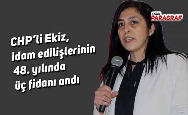 CHP'li Ekiz, idam edilişlerinin 48. yılında üç fidanı andı