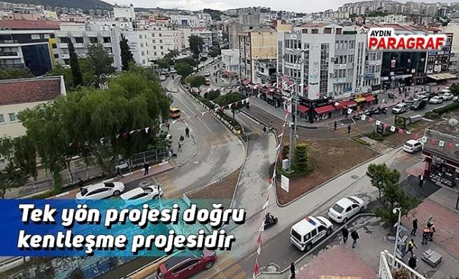 Tek yön projesi doğru kentleşme projesidir