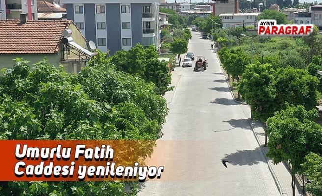 Umurlu Fatih Caddesi yenileniyor