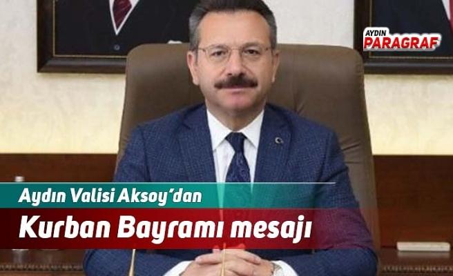 Aydın Valisi Aksoy'dan Kurban Bayramı mesajı