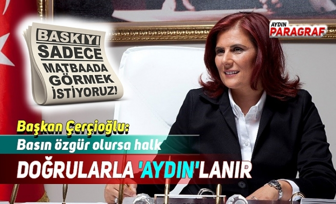 """Başkan Çerçioğlu: """"Basın özgür olursa halk doğrularla 'aydın'lanır"""""""