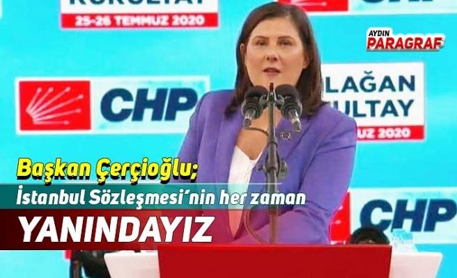 Çerçioğlu; İstanbul Sözleşmesi'nin her zaman yanındayız
