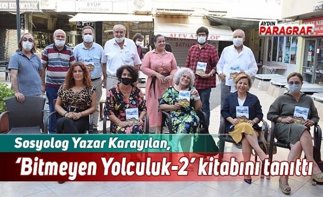 """Sosyolog Yazar Karayılan, """"Bitmeyen Yolculuk-2"""" kitabını tanıttı"""