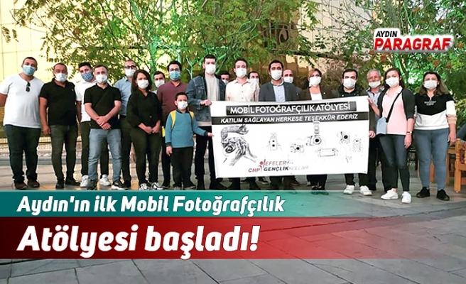 Aydın'ın ilk Mobil Fotoğrafçılık Atölyesi başladı!
