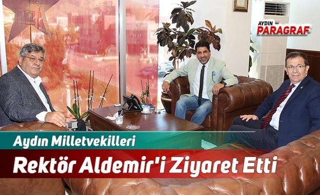 Aydın Milletvekilleri Rektör Aldemir'i Ziyaret Etti
