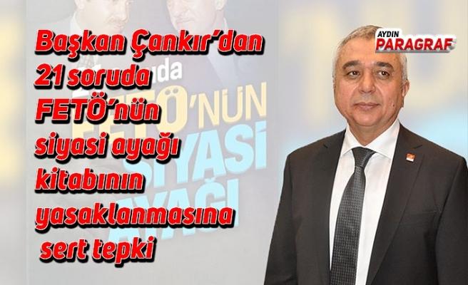 Başkan Çankır'dan 21 soruda FETÖ'nün siyasi ayağı kitabının yasaklanmasına sert tepki