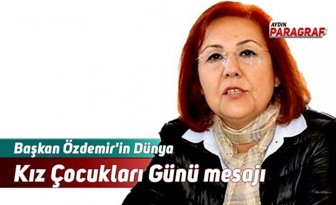 Başkan Özdemir'in Dünya Kız Çocukları Günü mesajı