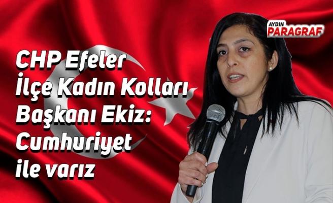 CHP'li Ekiz: Cumhuriyet ile varız