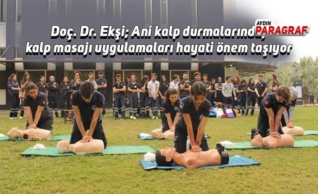 Doç. Dr. Ekşi; Ani kalp durmalarında, kalp masajı uygulamaları hayati önem taşıyor