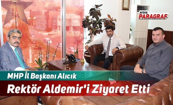 MHP İl Başkanı Alıcık ADÜ Rektörü Aldemir'i ziyaret etti