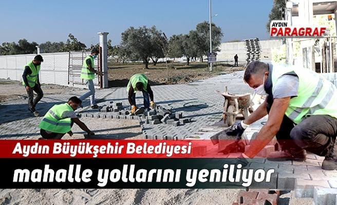 Aydın Büyükşehir Belediyesi mahalle yollarını yeniliyor
