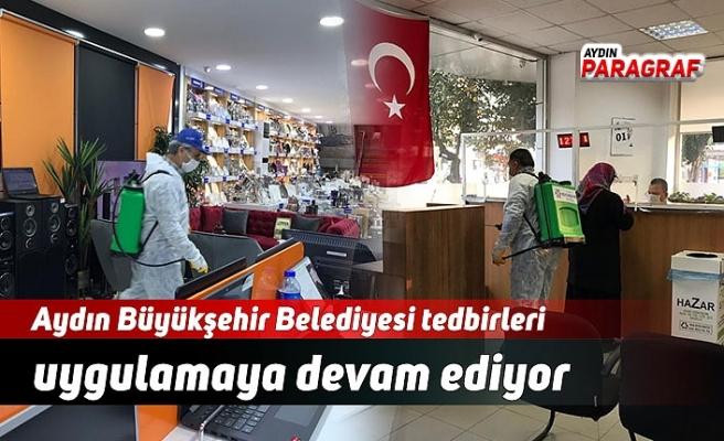 Aydın Büyükşehir Belediyesi tedbirleri uygulamaya devam ediyor