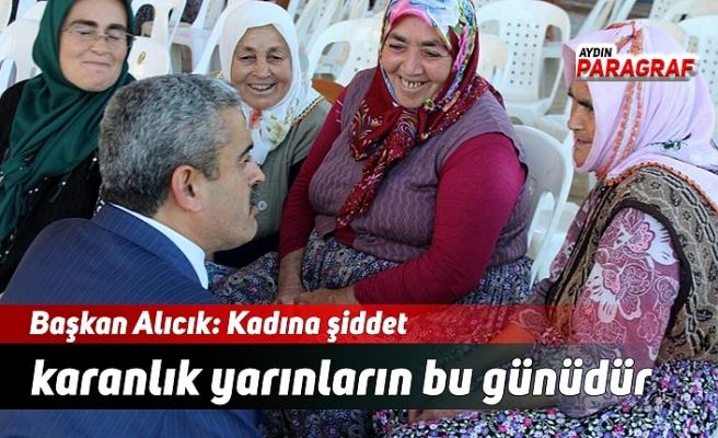 Başkan Alıcık: Kadına şiddet karanlık yarınların bu günüdür
