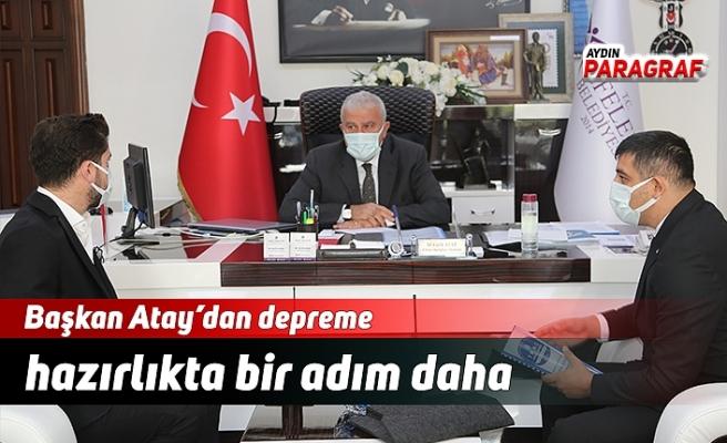 Başkan Atay'dan depreme hazırlıkta bir adım daha