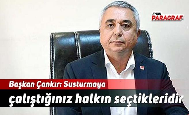 Başkan Çankır: Susturmaya çalıştığınız halkın seçtikleridir