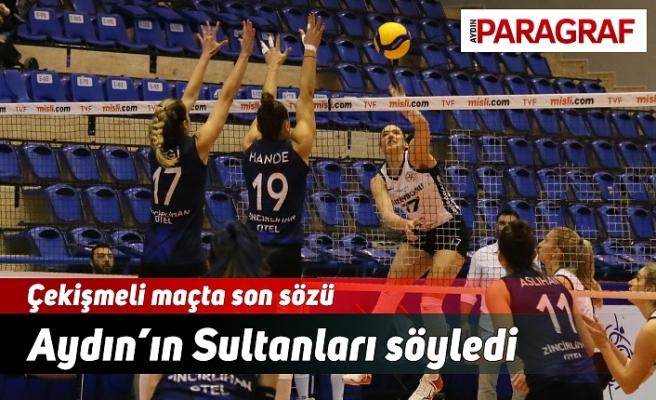 Çekişmeli maçta son sözü Aydın'ın Sultanları söyledi