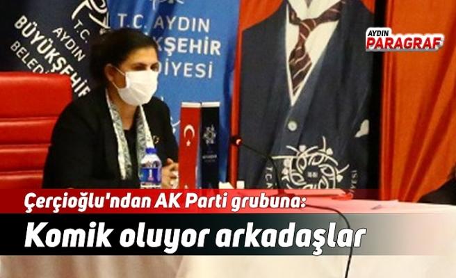 Çerçioğlu'ndan AK Parti grubuna: Komik oluyor arkadaşlar