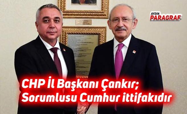CHP İl Başkanı Çankır; Sorumlusu Cumhur ittifakıdır
