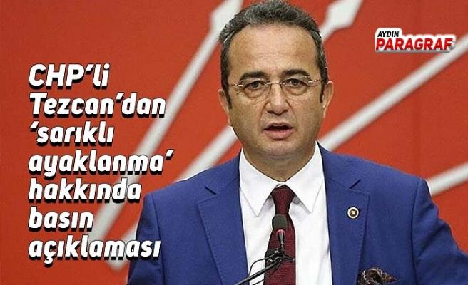 CHP'li Tezcan'dan 'sarıklı ayaklanma' hakkında basın açıklaması