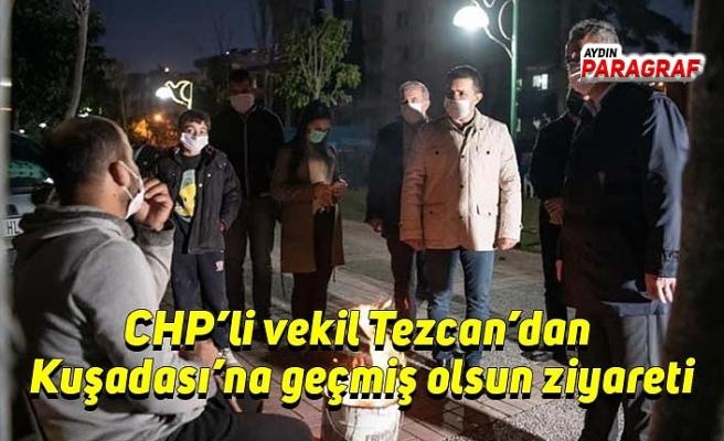 CHP'li vekil Tezcan'dan Kuşadası'na geçmiş olsun ziyareti