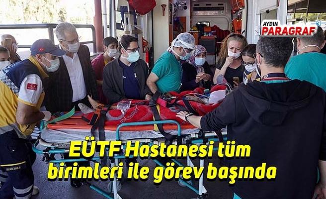 EÜTF Hastanesi tüm birimleri ile görev başında