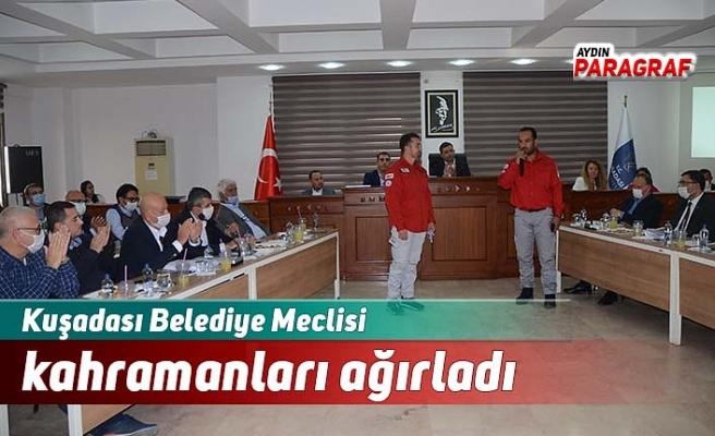 Kuşadası Belediye Meclisi kahramanları ağırladı