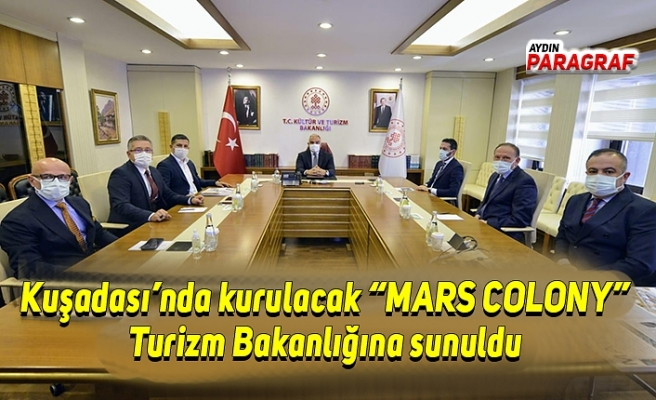 """Kuşadası'nda kurulacak """"MARS COLONY"""" Turizm Bakanlığına sunuldu"""
