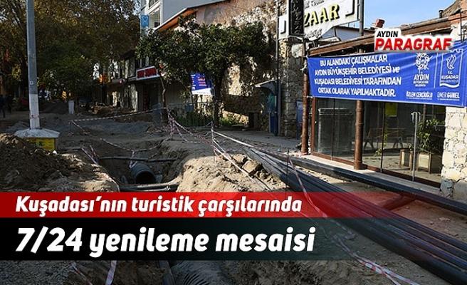 Kuşadası'nın turistik çarşılarında 7/24 yenileme mesaisi