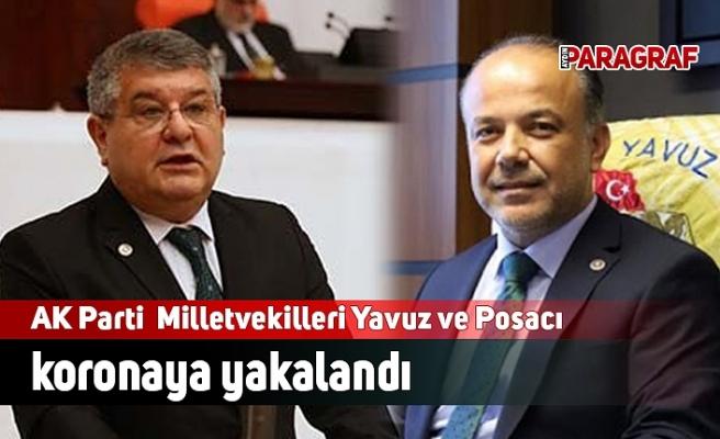 AK Partili Milletvekilleri Yavuz ve Posacı koronaya yakalandı