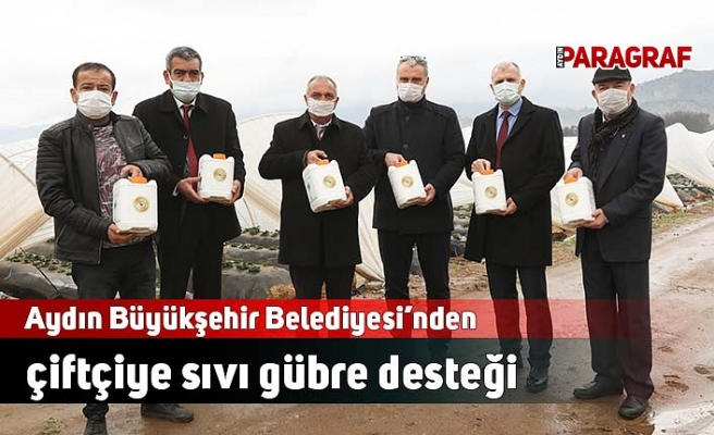 Aydın Büyükşehir Belediyesi'nden çiftçiye sıvı gübre desteği