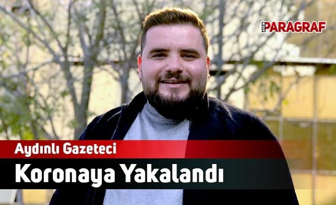 Aydınlı Gazeteci Koronaya Yakalandı