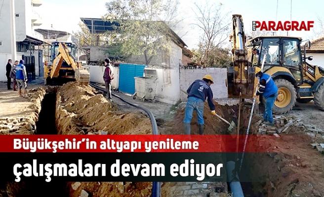 Büyükşehir'in altyapı yenileme çalışmaları devam ediyor