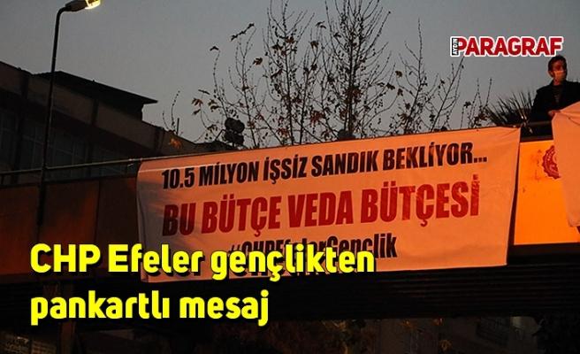 CHP Efeler gençlikten pankartlı mesaj